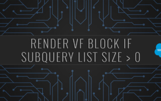 Salesforce | Render VisualForce Block if Subquery List Size > 0