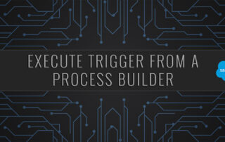 Execute a Trigger From a Process Builder Salesforce