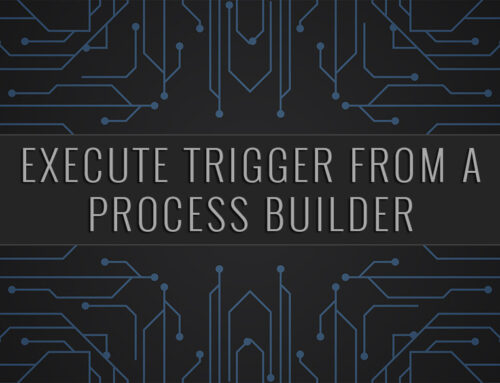 Salesforce | Executing Trigger From a Process Builder